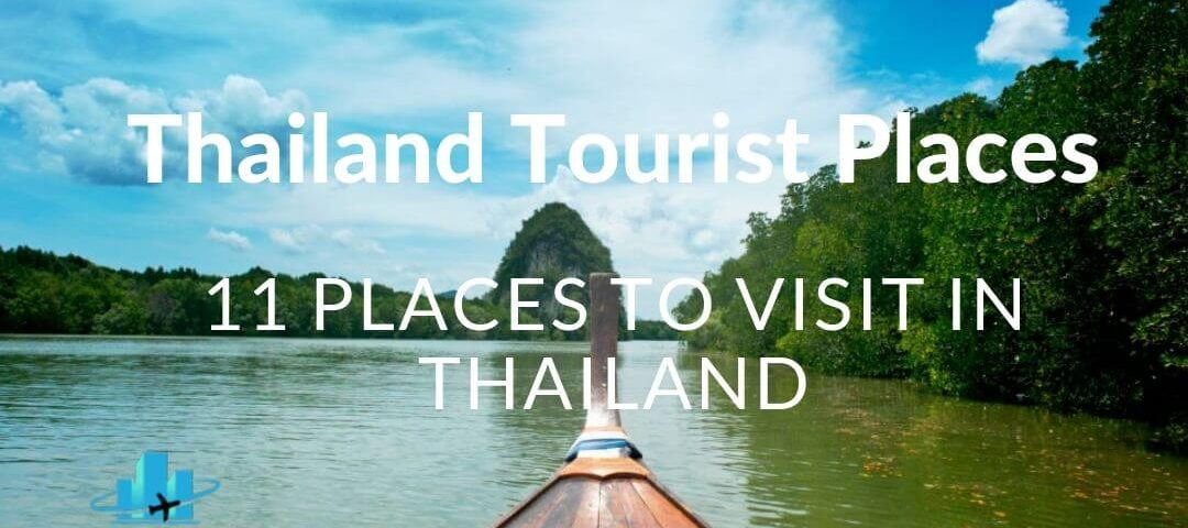 Thailand Tourist Places: Top 11 places to visit in Thailand